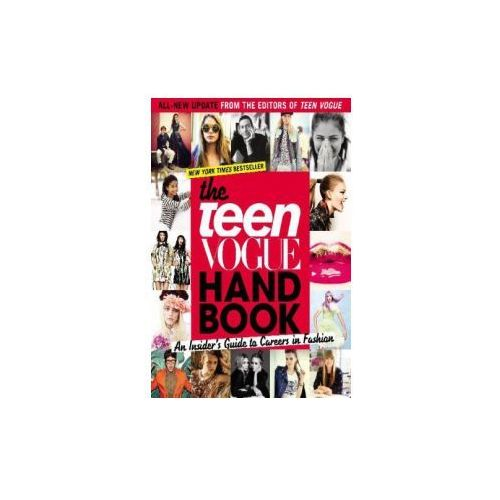 Teen Vogue Handbook: An Insider's Guide to Careers in Fash, Teen Vogue