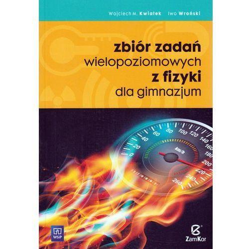 Zbiór Zadań Wielopoziomowych z Fizyki dla Uczniów Gimnazjum (208 str.)
