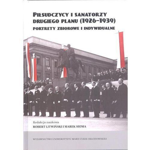 Piłsudczycy i sanatorzy drugiego planu (1926-39) (2019)