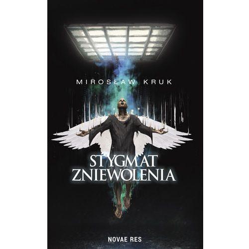 Stygmat zniewolenia - Mirosław Kruk (MOBI) (2018)
