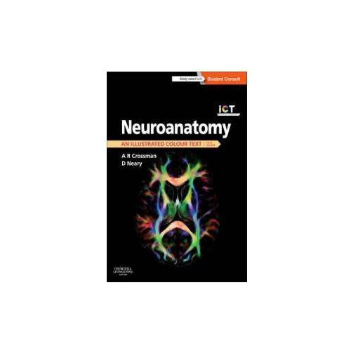 Neuroanatomy: an Illustrated Colour Text, Alan R. Crossman, David Neary