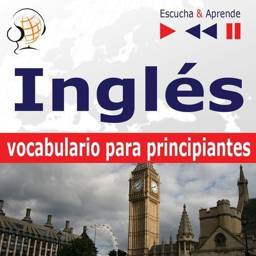 Inglés vocabulario para principiantes. Escucha & Aprende (for Spanish speakers) - Dorota Guzik, Dorota Guzik