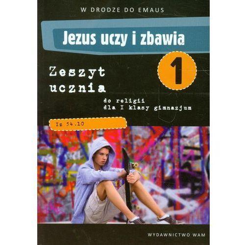 Jezus uczy i zbawia 1 zeszyt ucznia, oprawa miękka