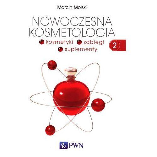 NOWOCZESNA KOSMETOLOGIA TOM 2 KOSMETYKI ZABIEGI SUPLEMENTY, Molski Marcin