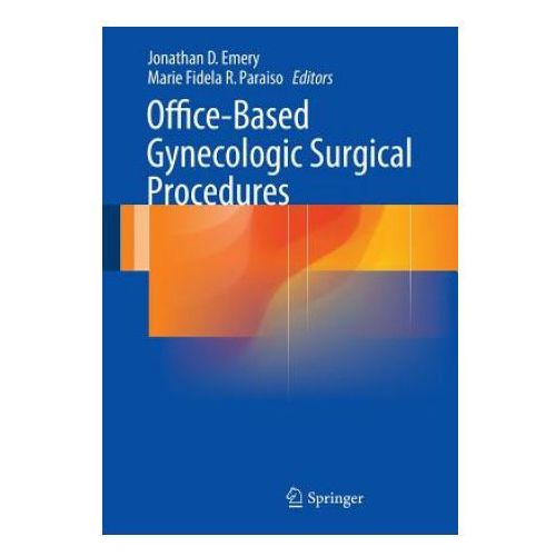 Office - Based Gynecologic Surgical Procedures