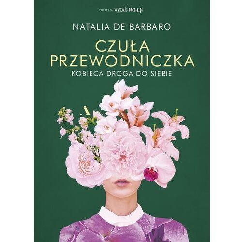 Czuła przewodniczka. Kobieca droga do siebie - de Barbaro Natalia - książka, Agora