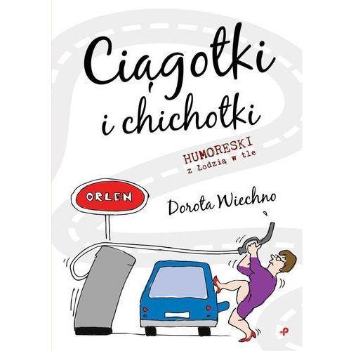 Ciągotki i chichotki. Humoreski z Łodzią w tle, Poligraf