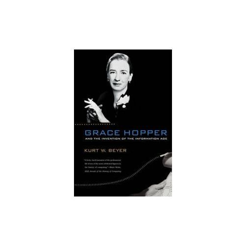 Grace Hopper and the Invention of the Information Age (9780262517263)