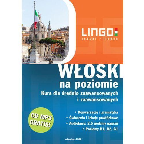 Włoski na poziomie. Kurs dla średnio zaawansowanych i zaawansowanych + CD MP3 (256 str.)