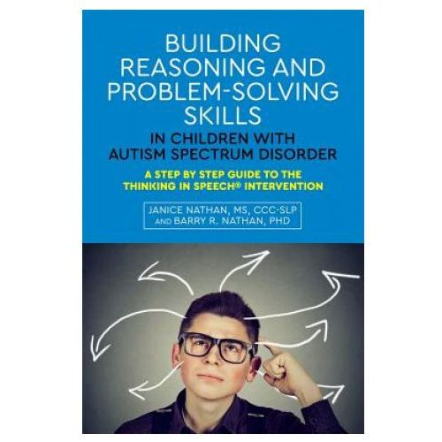 Building Reasoning and Problem-Solving Skills in Children with Autism Spectrum Disorder (9781849059916)