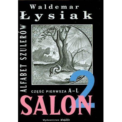 Salon 2. Alfabet szulerów. Część pierwsza A-L (kategoria: Wywiady)