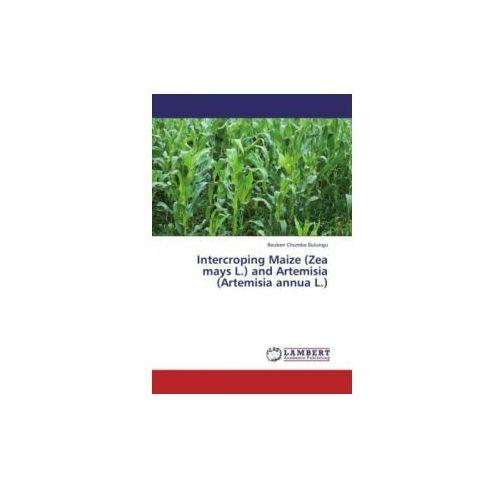 Intercroping Maize (Zea mays L.) and Artemisia (Artemisia annua L.)
