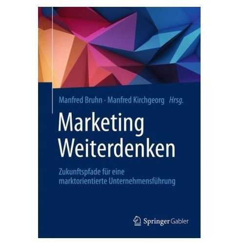 Marketing Weiterdenken Bruhn, Manfred (9783658185374)