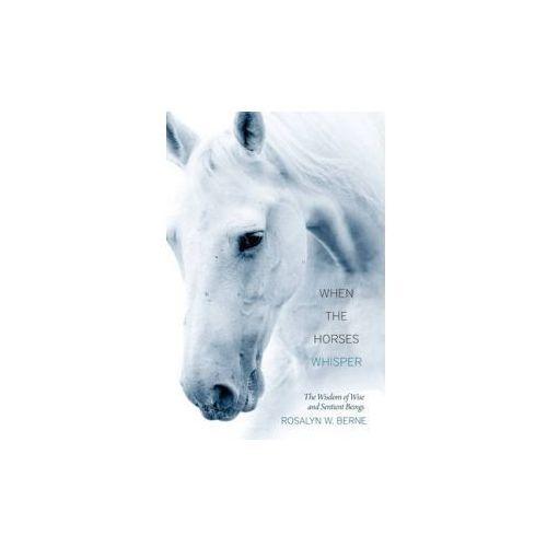 When the Horses Whisper (9781937907167)