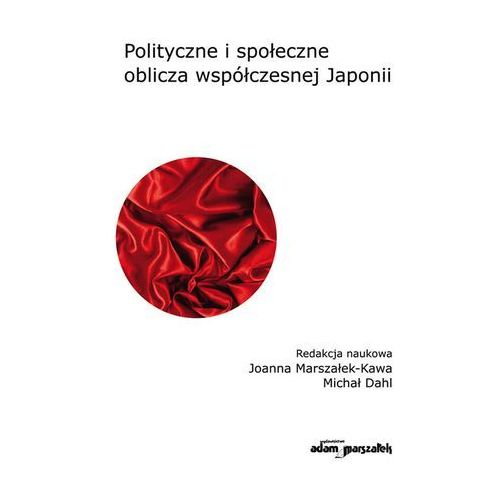Polityczne i społeczne oblicza współczesnej Japonii, oprawa miękka