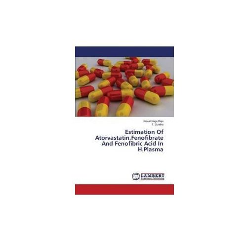 Estimation Of Atorvastatin,Fenofibrate And Fenofibric Acid In H.Plasma