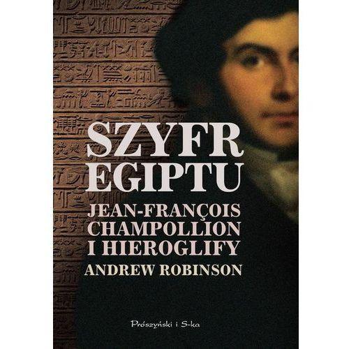 Szyfr Egiptu. Jean-François Champollion i hieroglify (2016)