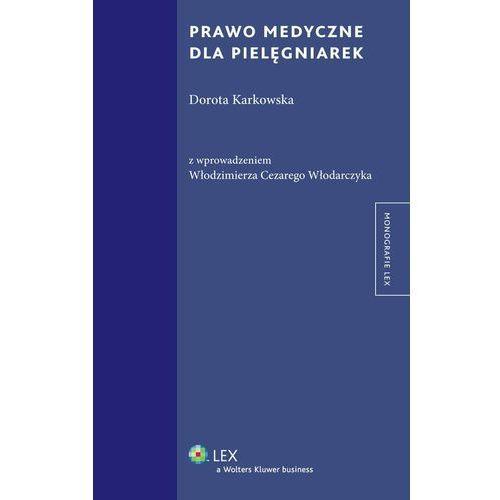 Prawo medyczne dla pielęgniarek - Dorota Karkowska, Włodzimierz Cezary Włodarczyk (9788326454141)