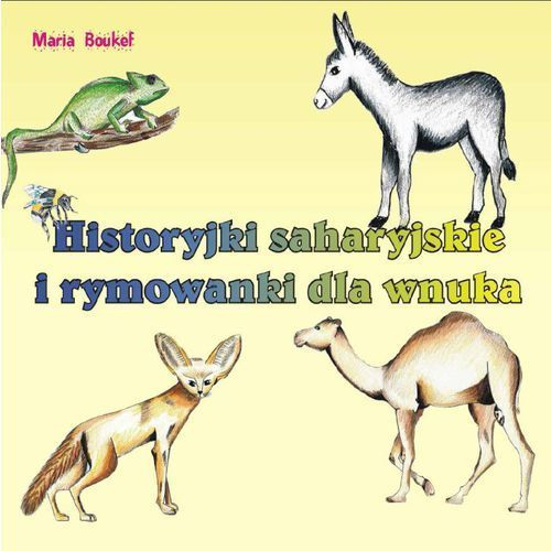 Historyjki saharyjskie i rymowanki dla wnuka (52 str.)