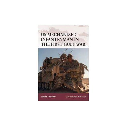 US Mechanized Infantryman in the First Gulf War (9781846034381)
