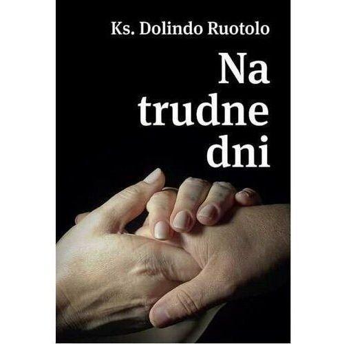 Ks. Dolindo Ruotolo. Na trudne dni - ks. Dolindo Ruotolo
