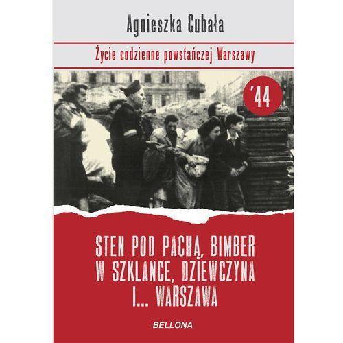 Sten pod pachą, bimber w szklance... Życie codzienne powstańczej Warszawy (528 str.)