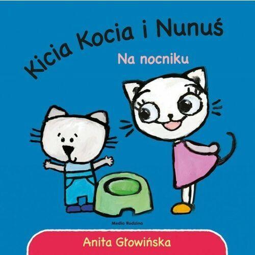 Anita Głowińska - Kicia Kocia i Nunuś. Na nocniku