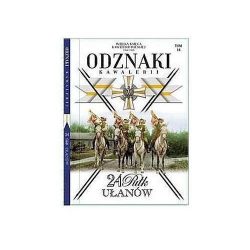 Wielka Księga Kawalerii Polskiej Odznaki Kawalerii Tom 18 (2019)