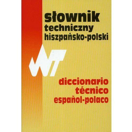 Słownik techniczny hiszpańsko-polski Dictionario tecnico espanol-polaco (2007)