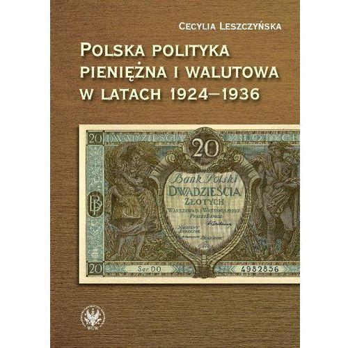 Polska polityka pieniężna i walutowa w latach 1924-1936 W systemie Gold Exchange Standard, oprawa broszurowa