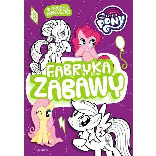 My Little Pony Fabryka zabawy - Jeśli zamówisz do 14:00, wyślemy tego samego dnia. Darmowa dostawa, już od 99,99 zł., oprawa miękka