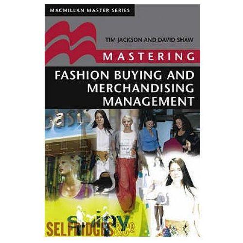 Mastering Fashion Buying and Merchandising Management (9780333801659)