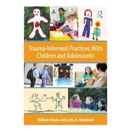 Trauma-Informed Practices With Children and Adolescents (9780415890526)