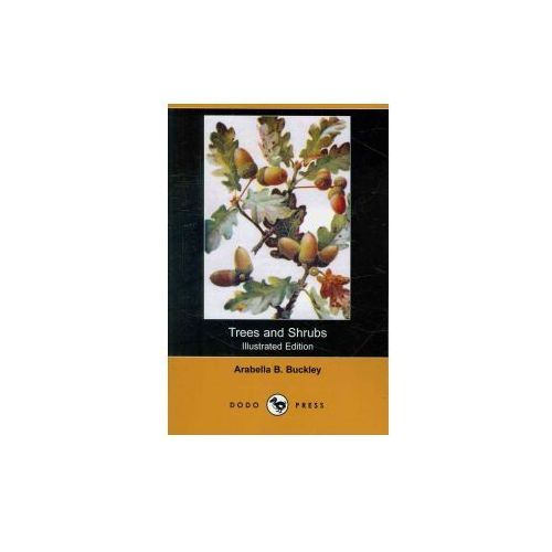 Trees and Shrubs (Illustrated Edition) (Dodo Press)