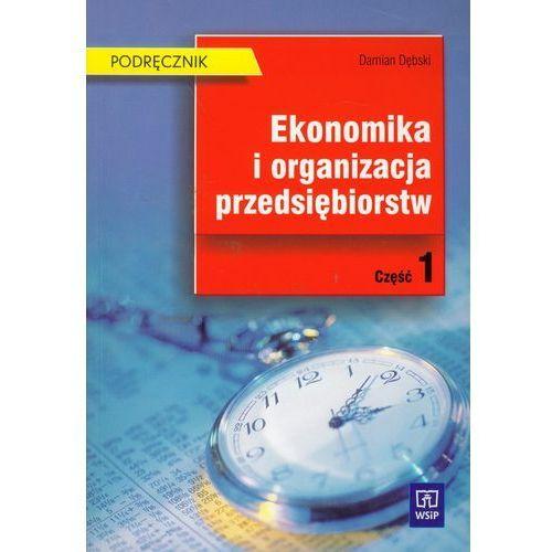 Ekonomika i organizacja przedsiębiorstw. Technikum, część 1. Podręcznik (328 str.)
