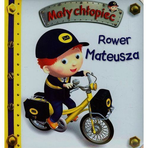 Rower Mateusza. Mały chłopiec - Wysyłka od 3,99 - porównuj ceny z wysyłką (2015)