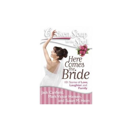 Chicken Soup for the Soul: Here Comes the Bride (9781935096849)