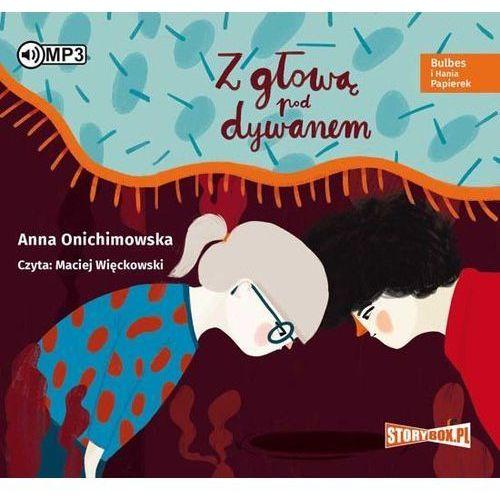 Bulbes i Hania Papierek Z głową pod dywanem - Anna Onichimowska, Heraclon International