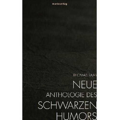 Neue Anthologie des Schwarzen Humors Raab, Thomas