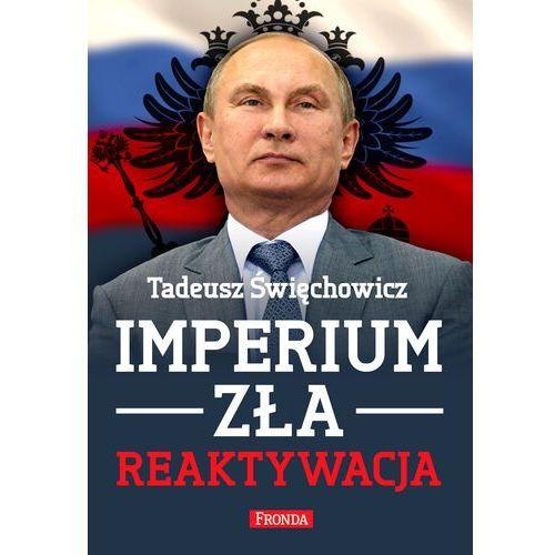 Imperium zła. Reaktywacja - Tadeusz Święchowicz - ebook