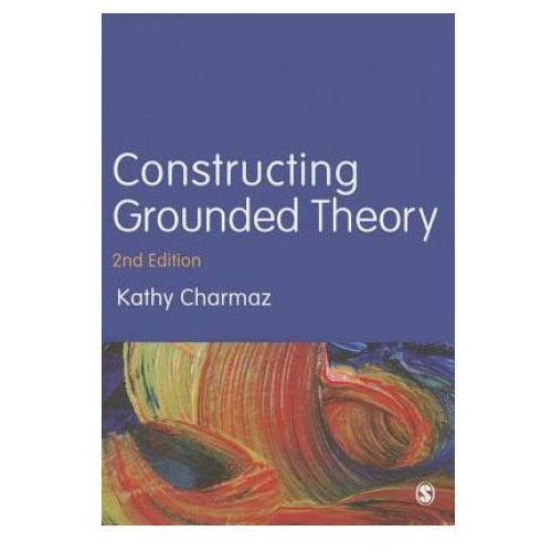 Constructing Grounded Theory, SAGE Publications Ltd
