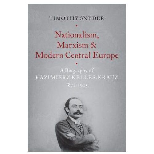 Nationalism, Marxism, and Modern Central Europe (9780190846084)