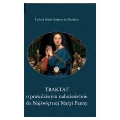 Traktat o prawdziwym nabożeństwie do Najświętszej Maryi Panny, oprawa twarda