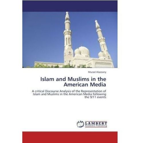 Islam and Muslims in the American Media