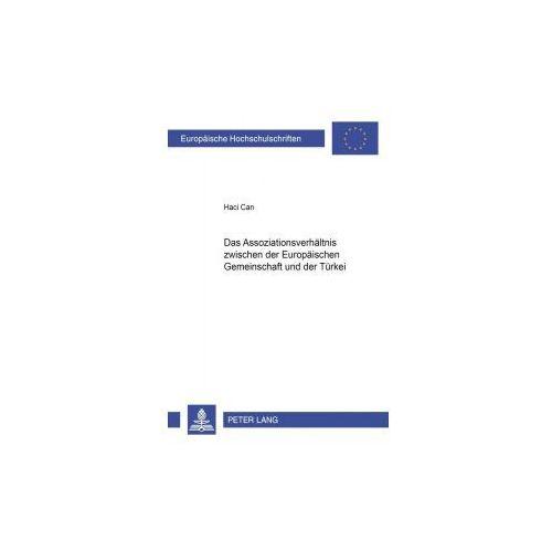 Das Assoziationsverhältnis zwischen der Europäischen Gemeinschaft und der Türkei