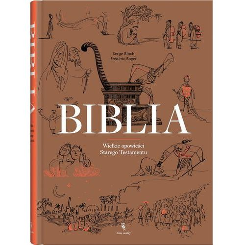 Biblia, Wielkie opowieści Starego Testamentu - FREDERIC BOYER (528 str.)