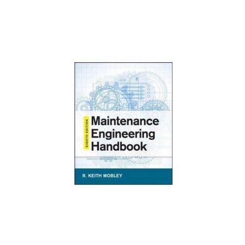 Maintenance Engineering Handbook, Eighth Edition (9780071826617)