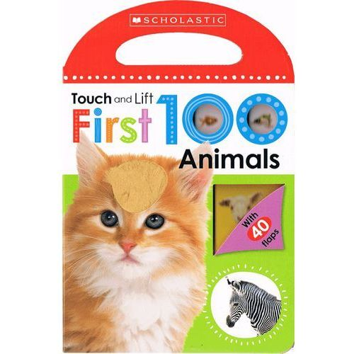 First 100 Animals(Scholastic Early Learners: Touch and Lift) (9780545903424)