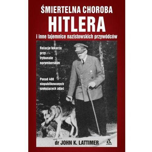 Śmiertelna choroba Hitlera i inne tajemnice nazistowskich przywódców (2016)