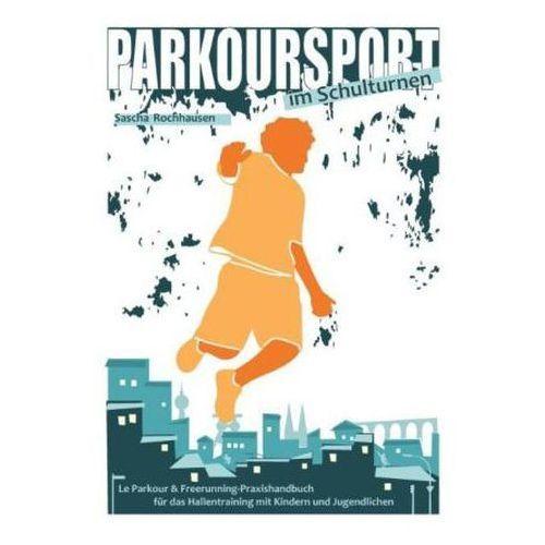 Parkoursport im Schulturnen